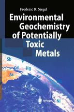 Environmental Geochemistry of Potentially Toxic Metals