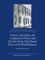 Progress, Apocalypse, and Completion of History and Life after Death of the Human Person in the World Religions