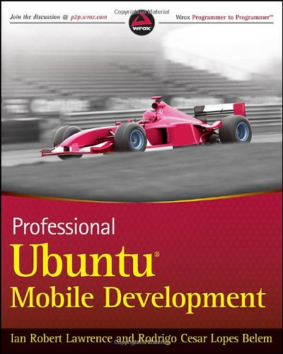 Professional Ubuntu Mobile Development (Wrox Programmer to Programmer)