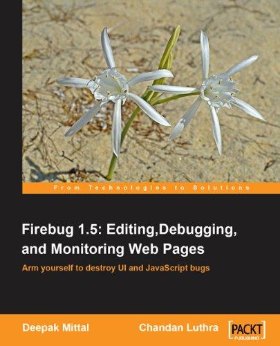 Firebug 1.5: Editing, Debugging, and Monitoring Web Pages