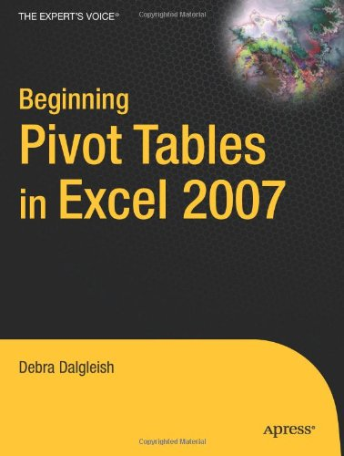 Beginning PivotTables in Excel 2007: From Novice to Professional (Beginning from Novice to Professional)