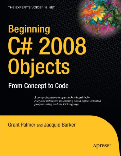 Beginning C# 2008 Objects: From Concept to Code (Experts Voice in .NET)