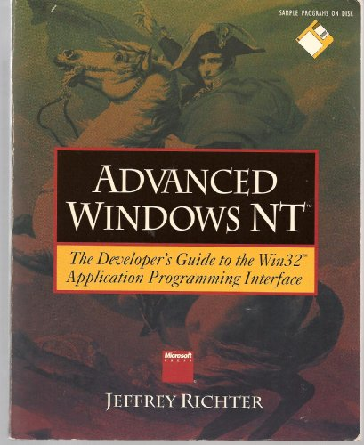 Advanced Windows Nt: The Developers Guide to the Win32 Application Programming Interface/Book and Disk