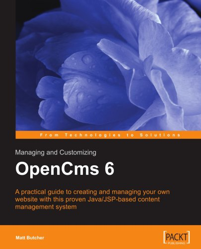 managing and customizing opencms 6 websites: java/jsp xml content mana ent