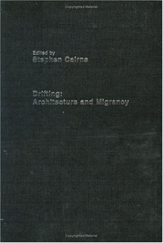 Drifting - Architecture and Migrancy