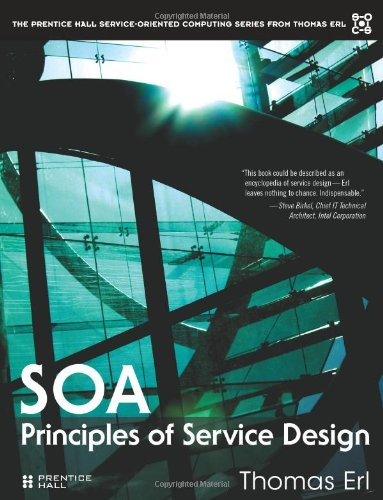 Service Oriented Architecture: Principles of Service Design (The Prentice Hall Service-Oriented Computing Series) by Thomas Erl