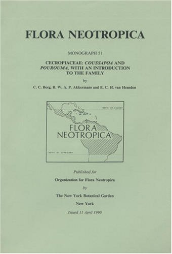 Cecropiaceae: Coussapoa and Pourouma, with an Introduction to the Family (Flora Neotropica Monograph No. 51)