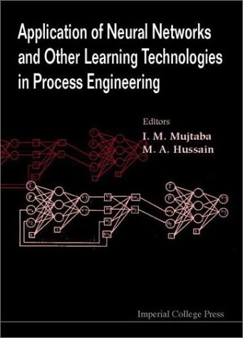 Application of Neural Networks and Other Learning Technologies in Process Engineering