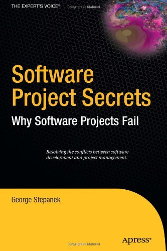 Software Project Secrets: Why Software Projects Fail