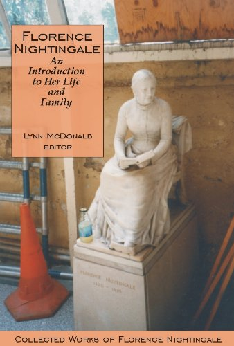Florence Nightingale: An Introduction to Her Life and Family: Collected Works of Florence Nightingale