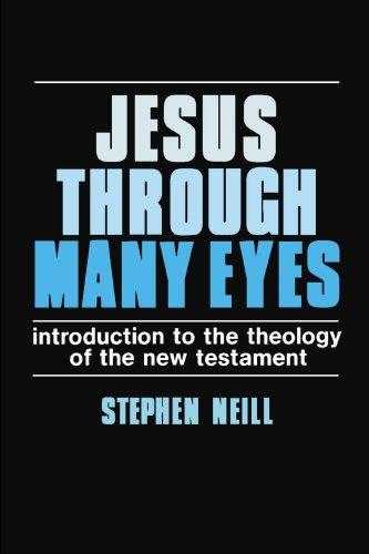 Jesus Through Many Eyes: Introduction to the Theology of the New Testament