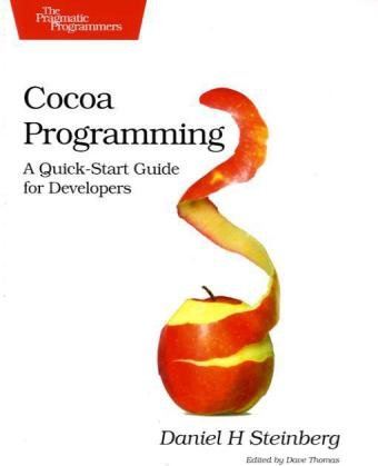 Cocoa Programming: A Quick-Start Guide for Developers (Pragmatic Programmers)
