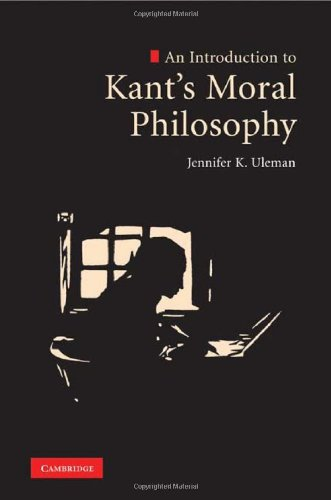 An Introduction to Kants Moral Philosophy