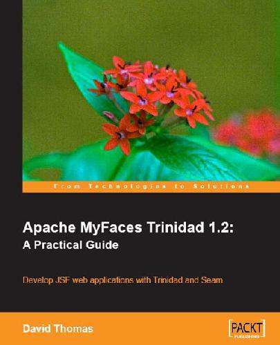 Apache Myfaces Trinidad 1.2 A Practical Guide (November