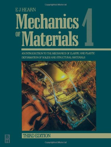 Mechanics of Materials Volume 1, Third Edition: An Introduction to the Mechanics of Elastic and Plastic Deformation of Solids and Structural Materials