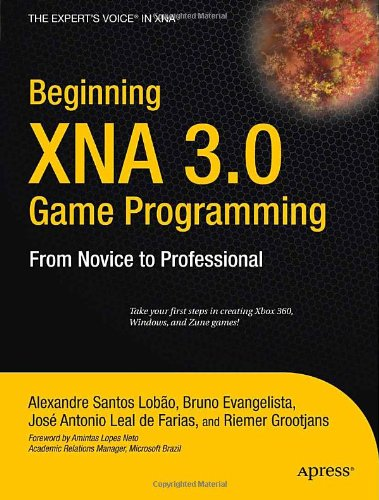 Beginning XNA 3.0 Game Programming: From Novice to Professional (Volume 0)