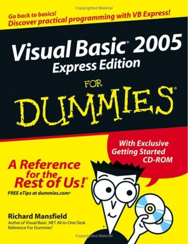 Visual Basic 2005 Express Edition For Dummies (For Dummies (Computer/Tech))