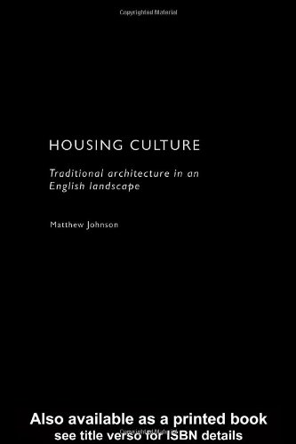 Housing Culture: Traditional Architecture In An English Landscape