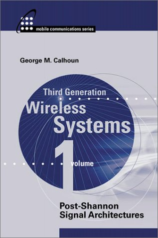 Third Generation Wireless Communications: Post Shannon Signal Architectures