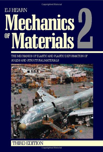Mechanics of materials: an introduction to the mechanics of elastic and plastic deformation of solids and structural materials