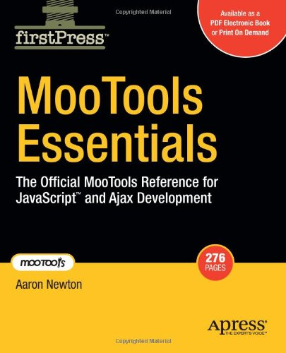 MooTools Essentials: The Official MooTools Reference for JavaScript™ and Ajax Development