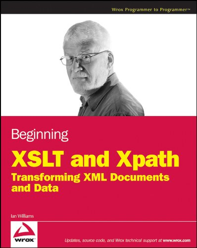 Beginning XSLT and XPath: Transforming XML Documents and Data (Wrox Programmer to Programmer)
