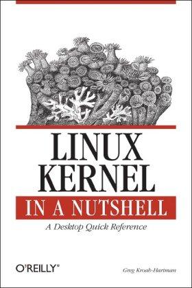 Linux Kernel in a Nutshell (In a Nutshell (OReilly))