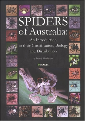 Spiders of Australia: An Introduction to Their Classification, Biology & Distribution