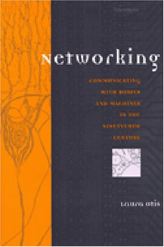 Networking: Communicating with Bodies and Machines in the Nineteenth Century