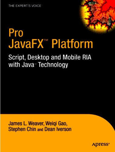 Pro JavaFX™ Platform: Script, Desktop and Mobile RIA with Java™ Technology