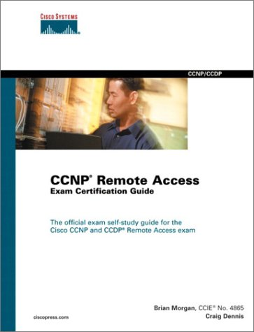 Cisco CCNP Remote Access Exam Certification Guide