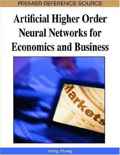 Artificial Higher Order Neural Networks for Economics and Business