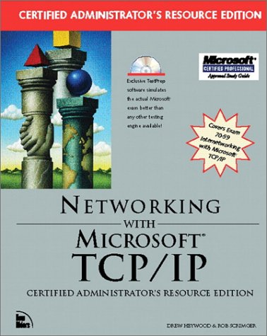 Networking with Microsoft TCP/IP, certified administrators resource edition