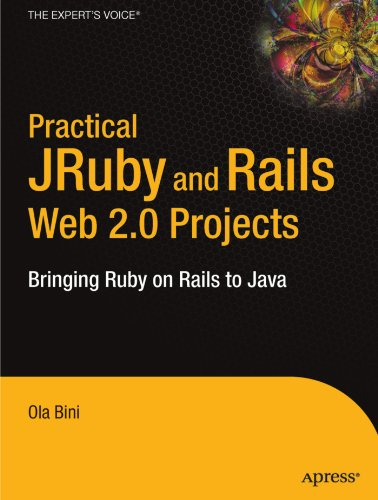 Practical JRuby on Rails Web 2.0 projects: bringing Ruby on Rails to the Java platform