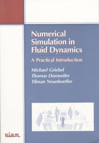 Numerical Simulation in Fluid Dynamics: A Practical Introduction