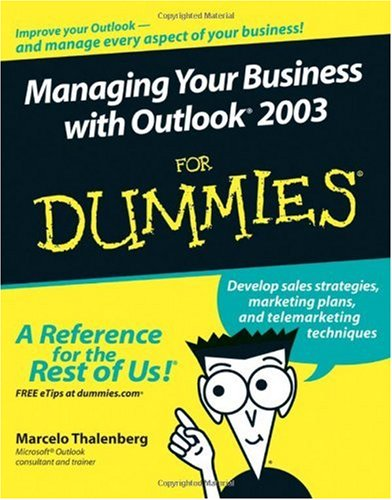 Managing Your Business with Outlook2003 For Dummies