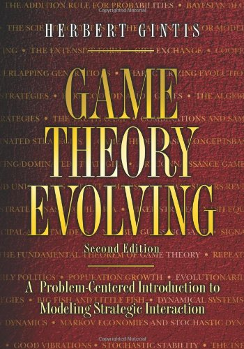 Game Theory Evolving: A Problem-Centered Introduction to Modeling Strategic Interaction (Second Edition)