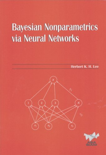 Baysian Nonparametrics via Neural Networks (ASA-SIAM Series on Statistics and Applied Probability)