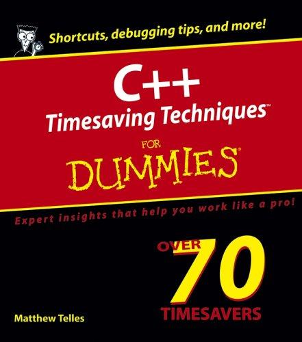 C++ Timesaving Techniques For Dummies (For Dummies (Computer/Tech))