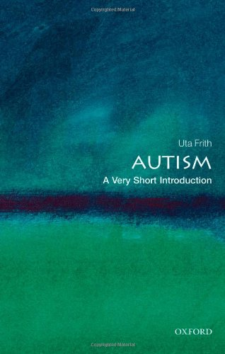 Autism: A Very Short Introduction (Very Short Introductions)