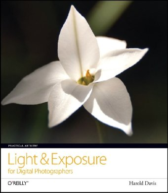 Practical Artistry: Light & Exposure for Digital Photographers