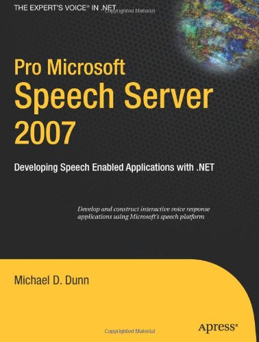 Pro Microsoft Speech Server 2007: Developing Speech Enabled Applications with .NET