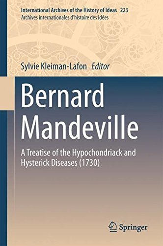 Bernard Mandeville: A Treatise of the Hypochondriack and Hysterick  Diseases (1730)