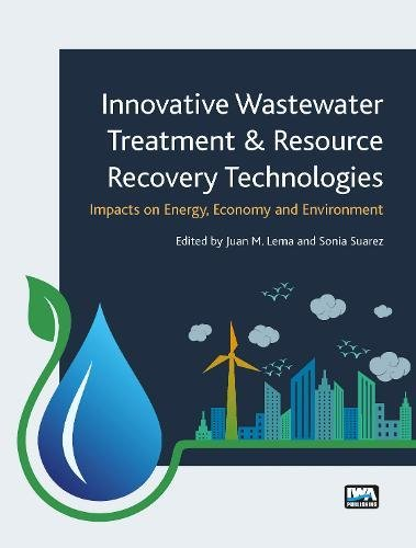 Innovative Wastewater Treatment & Resource Recovery Technologies: Impacts on Energy, Economy and Environment