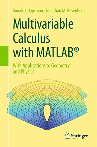 Multivariable Calculus with MATLAB®: With Applications to Geometry and Physics