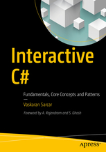 Interactive C#. Fundamentals, Core Concepts and Patterns