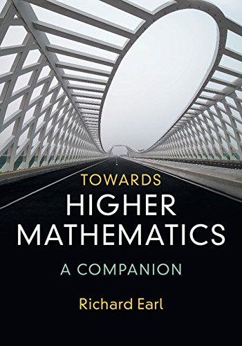 Towards Higher Mathematics: A Companion