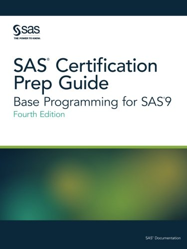 SAS Certification Prep Guide: Base Programming for SAS 9