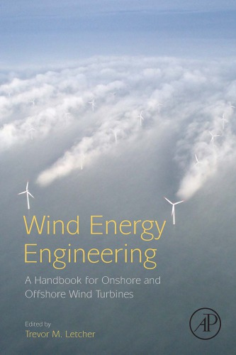 Wind Energy Engineering: A Handbook for Onshore and Offshore Wind Turbines