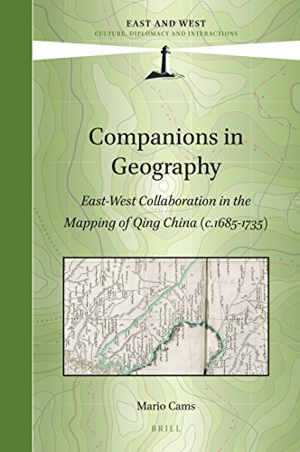 Companions in Geography: East-West Collaboration in the Mapping of Qing China (c.1685–1735)